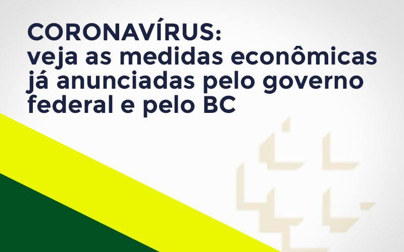 Coronavírus - Contabilidade na Lapa - SP | JS Silva Contabilidade - Coronavírus: veja as medidas econômicas já anunciadas pelo governo federal e pelo BC
