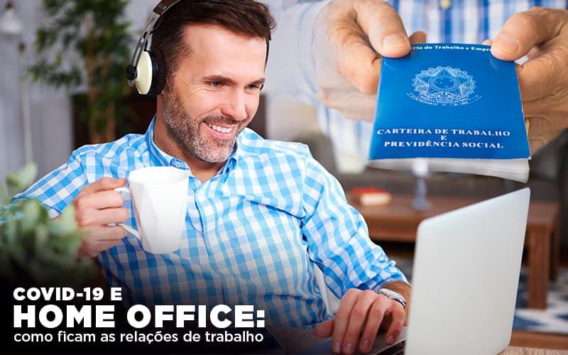 Covid 19 E Home Office Como Ficam As Relações De Trabalho - Contabilidade na Lapa - SP   JS Silva Contabilidade - Covid-19 e home office: como ficam as relações de trabalho