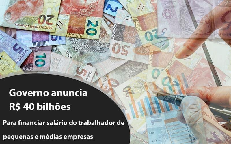 Governo Anuncia 1 - Contabilidade na Lapa - SP   JS Silva Contabilidade - Governo anuncia R$ 40 bi para financiar salário do trabalhador de pequenas e médias empresas