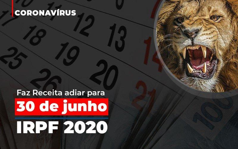 Coronavirus Fazer Receita Adiar Declaracao De Imposto De Renda - Contabilidade na Lapa - SP   JS Silva Contabilidade - IR 2020: Receita decide manter cronograma de restituições