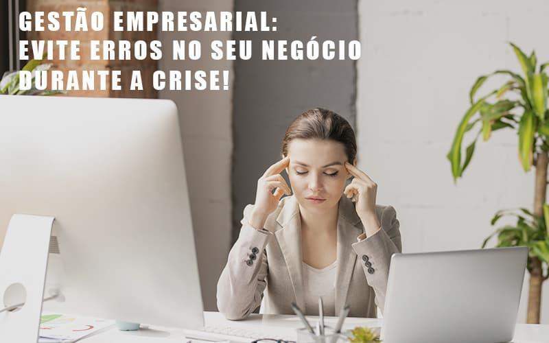 Gestao Empresarial Evite Erros No Seu Negocio Durante A Crise - Contabilidade na Lapa - SP | JS Silva Contabilidade - Gestão Empresarial: Evite Erros No Seu Negócio Durante A Crise!