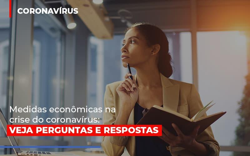 Medidas Economicas Na Crise Do Corona Virus - Contabilidade na Lapa - SP   JS Silva Contabilidade - Medidas econômicas na crise do coronavírus: veja perguntas e respostas