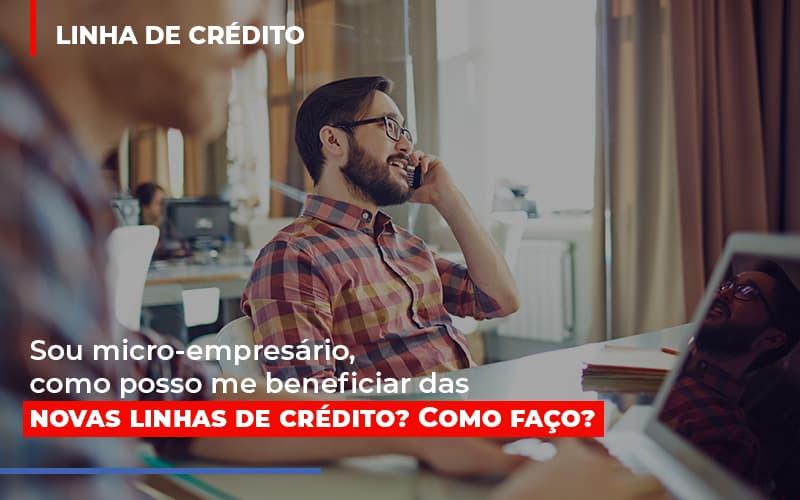 Sou Micro Empresario Com Posso Me Beneficiar Das Novas Linas De Credito 1 - Contabilidade na Lapa - SP | JS Silva Contabilidade - Sou micro-empresário, como posso me beneficiar das novas linhas de crédito? Como faço?